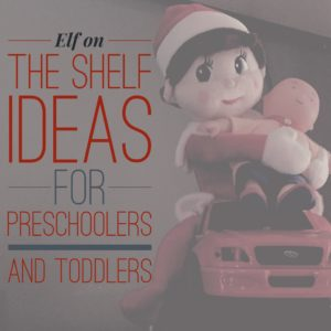 Easy Elf Ideas for Preschoolers and Toddlers