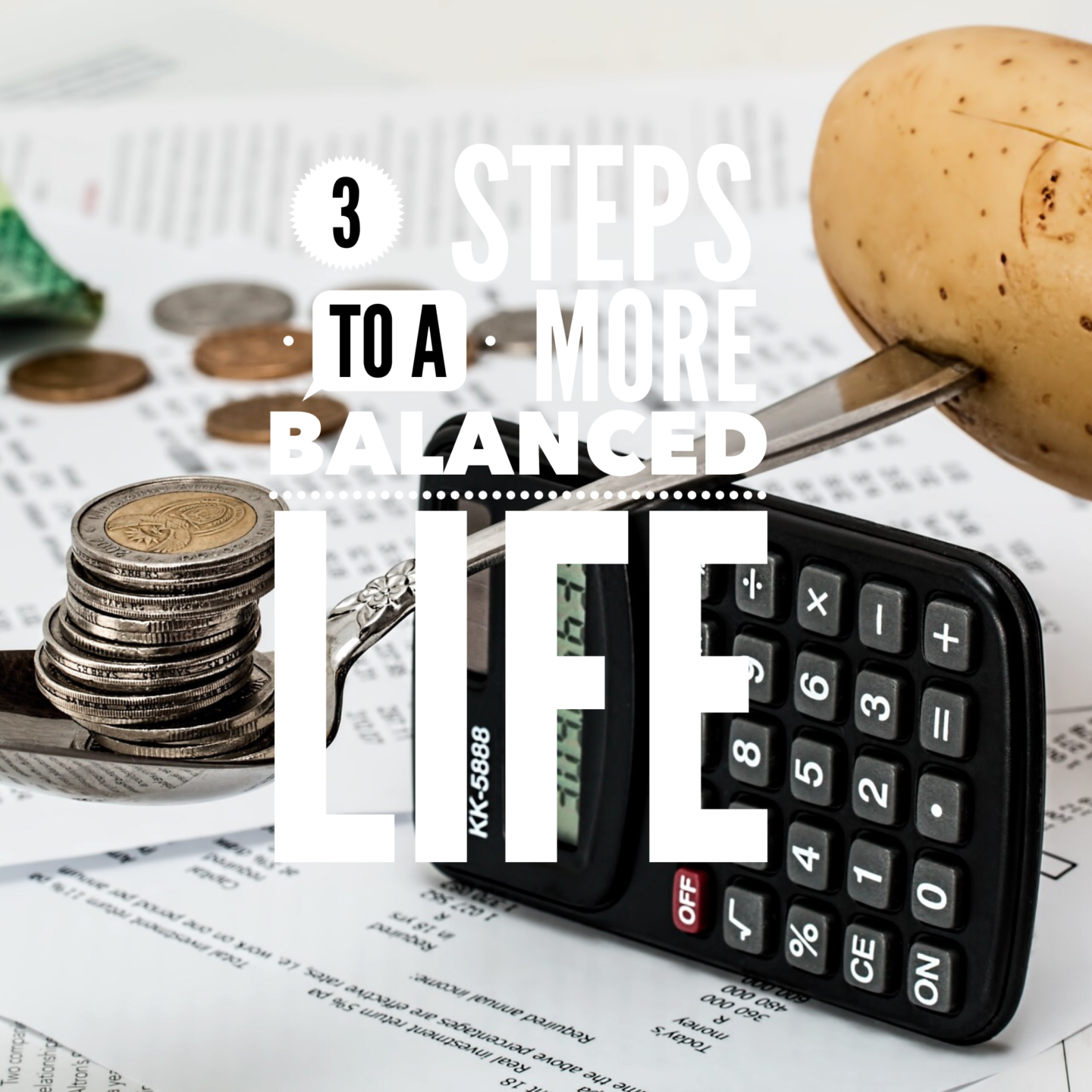 3 Steps to a More Balanced Life