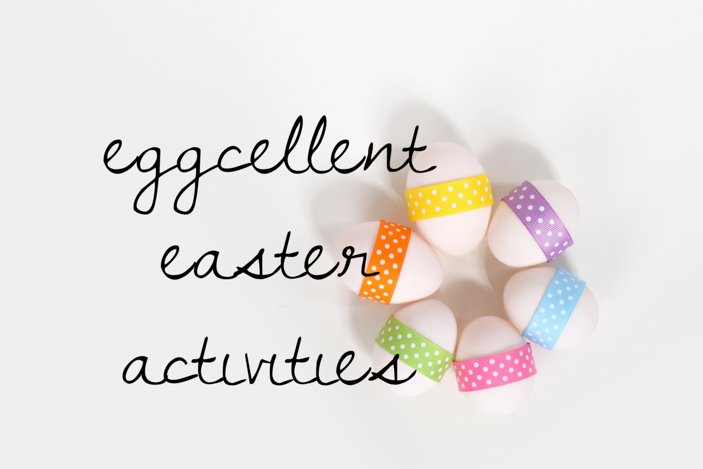 Eggcellent Easter Activities
