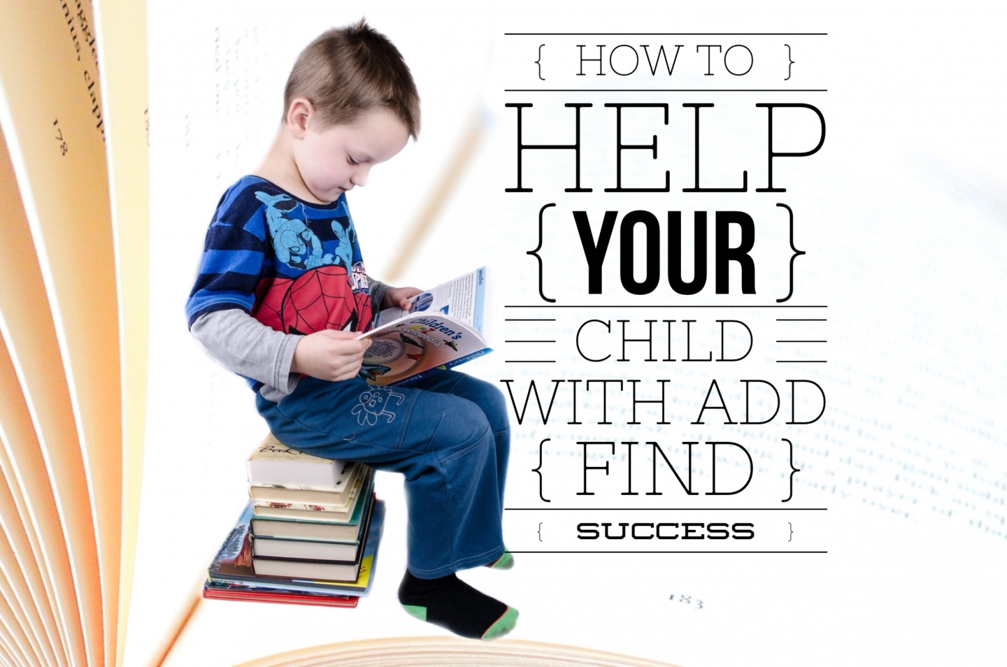 How to Help Your Child (With ADD) Find Success