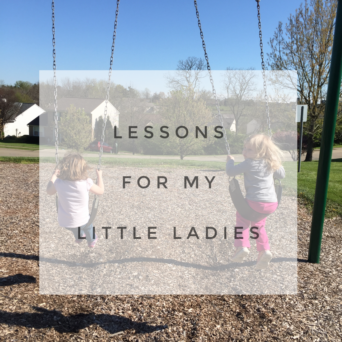Lessons for My Little Ladies