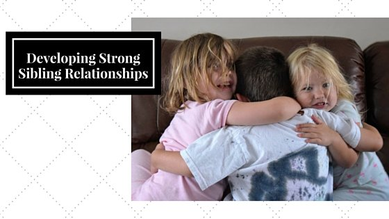 Developing Lasting Sibling Relationships and Why It's Important