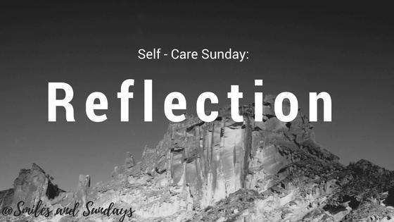 Self-Care Sunday: Reflection