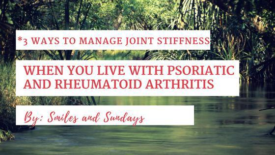 Managing Joint Stiffness: 3 Tips for Psoriatic and Rheumatoid Arthritis