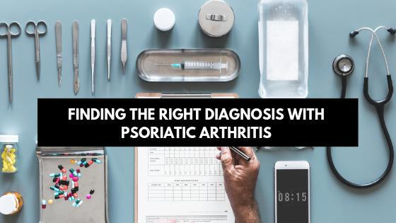 Finding the Right Diagnosis | Psoriatic Arthritis