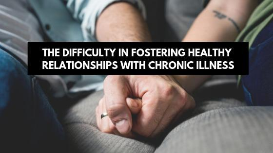 Fostering Healthy Relationships with Chronic Illness