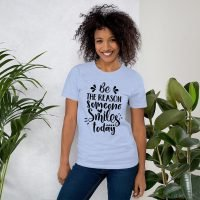 Be the Reason Someone Smiles Today T-shirt on female model in lilac blue color